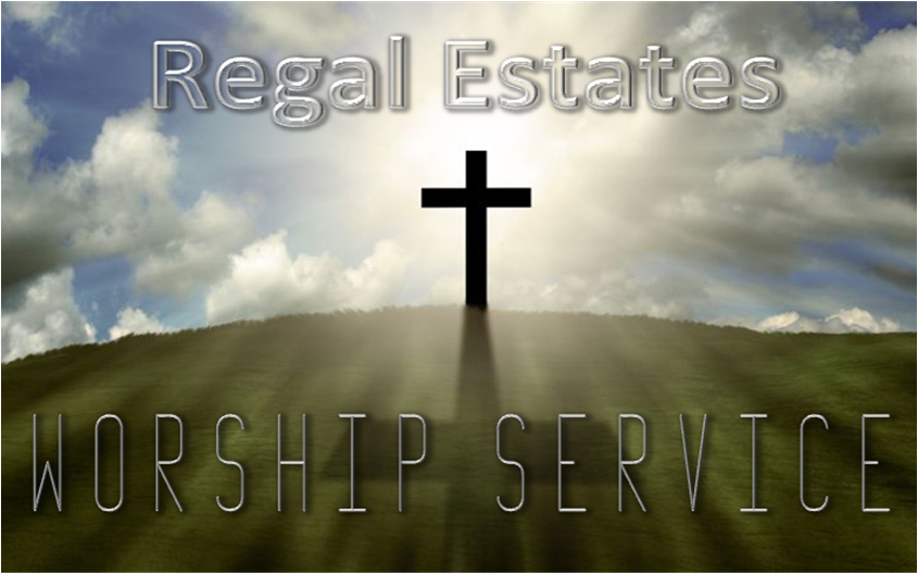 Regal Estates Worship Service
